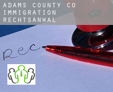 Adams County  immigration rechtsanwalt